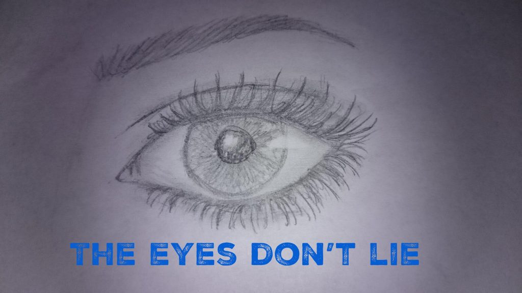 the eyes dont lie